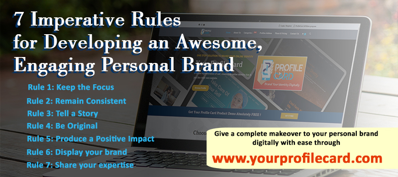 7 Imperative Rules for Developing an Personal Brand
