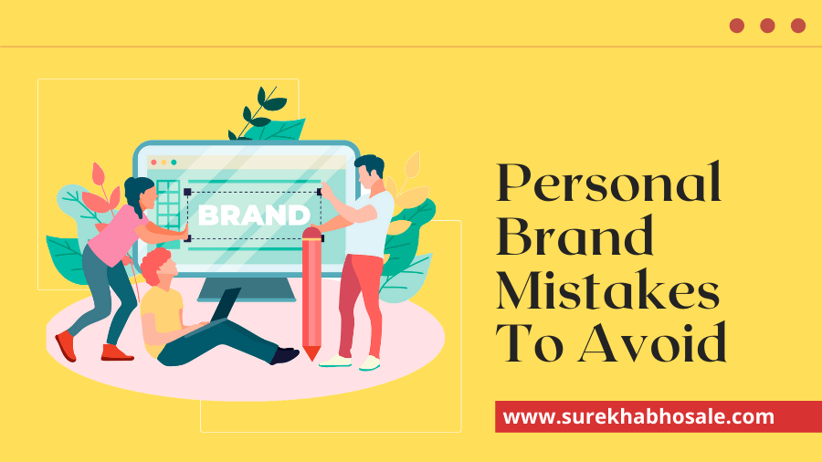 Personal Brand Mistakes To Avoid