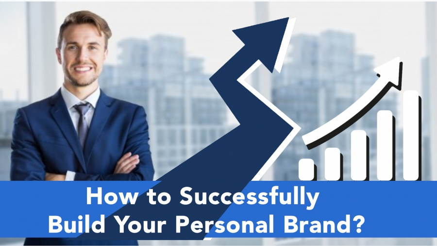How to Successfully Build Your Personal Brand?