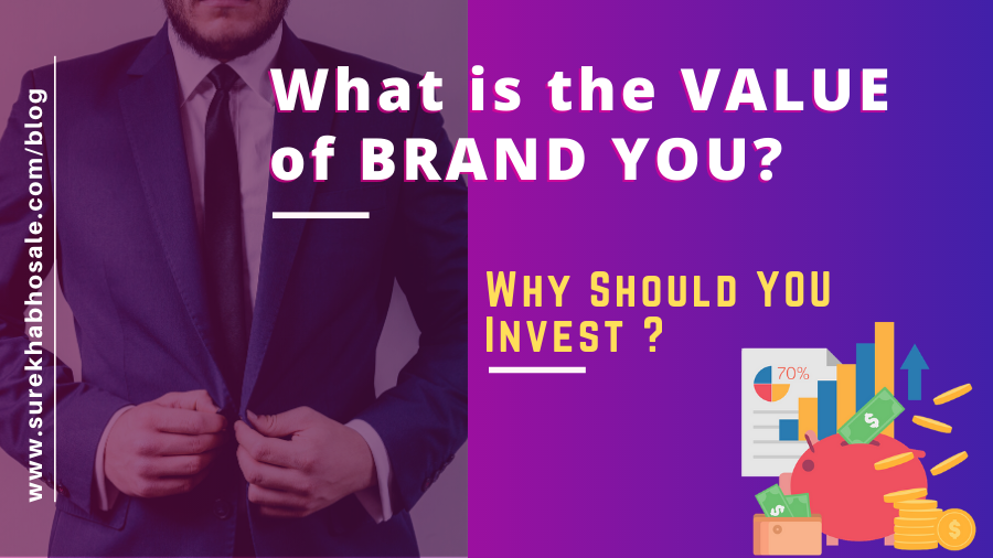What is the VALUE of BRAND YOU? | Why Should You Invest?
