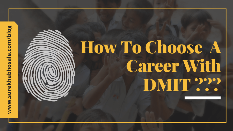 How to choose a career with DMIT?