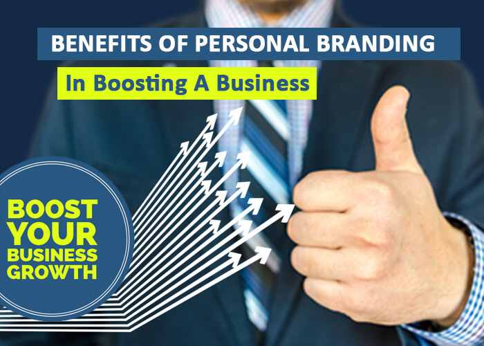 Benefits Of Personal Branding In Boosting A Business
