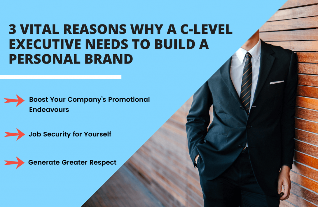 3 vital reasons why a c- level executive needs to build a personal Brand