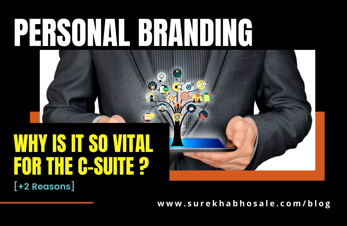 Personal Branding | Why Is It So Vital For The C-Suite? [+2 Reasons]