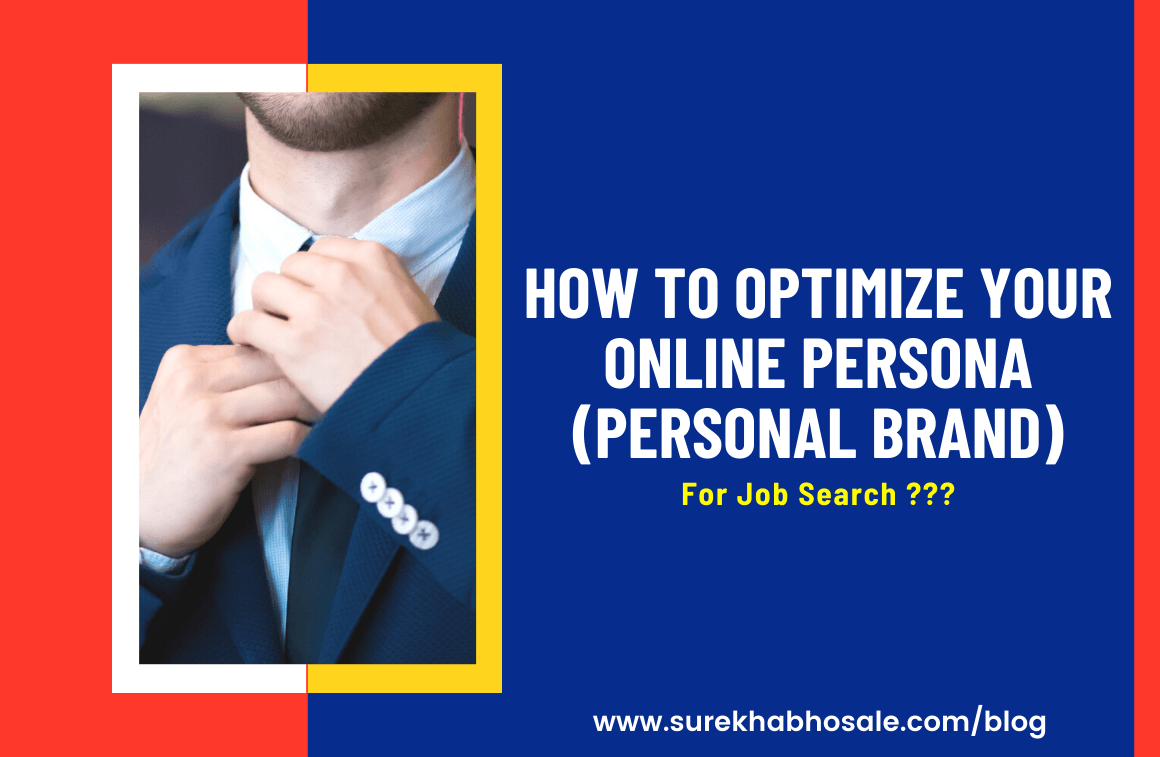 How To Optimize Your Online Persona (Personal Brand) For Job Search?