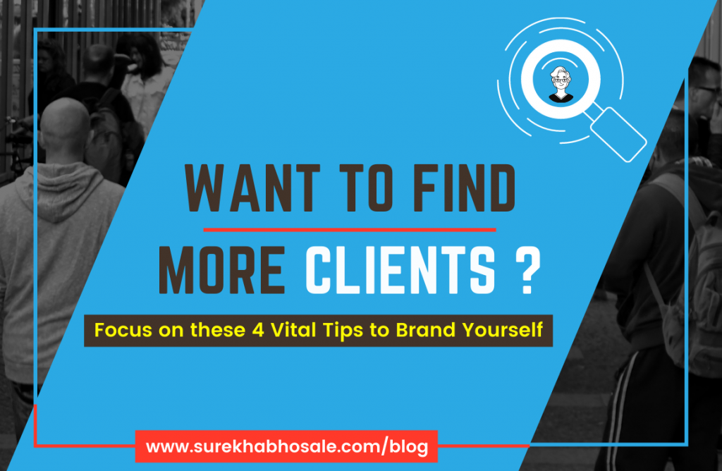 Want to Find More Clients? | Focus on these 4 Vital Tips to Brand Yourself