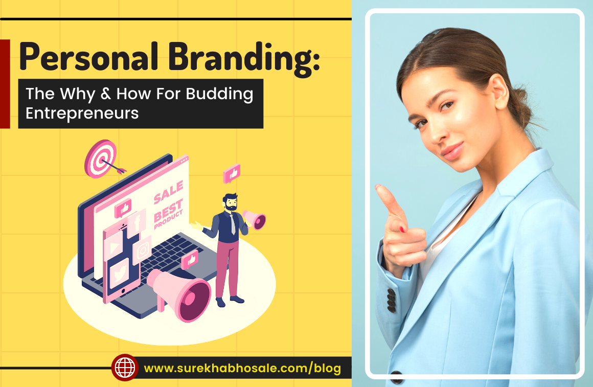 Personal Branding: The Why & How For Budding Entrepreneurs